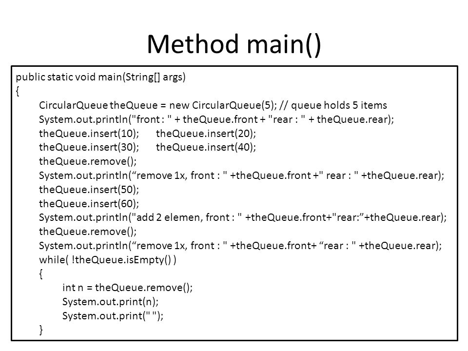 Method main() public static void main(String[] args) {